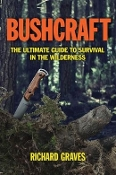 BUSHCRAFT - The Ultimate Guide to Survival in the Wilderness
